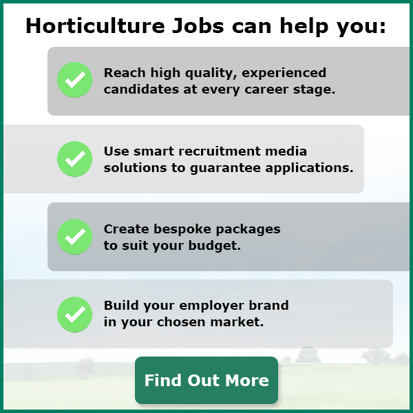 Horticulture Jobs can help you: Reach high quality, experienced candidates at every career stage. Use smart recruitment media solutions to guarantee applications. Create bespoke packages to suit your budget. Build your employer brand in your chosen market. Find out more.